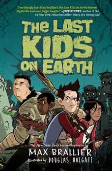 The Last Kids on Earth, Max Brallier