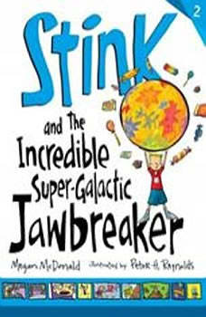 Stink and the Incredible Super-Galactic Jawbreaker, Megan McDonald
