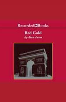 Red Gold, Alan Furst