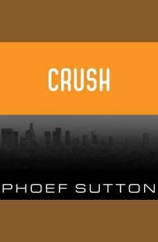 Crush, Phoef Sutton