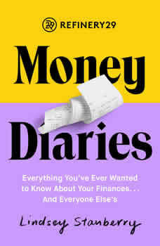 Refinery29 Money Diaries: Everything You've Ever Wanted To Know About Your Finances... And Everyone Else's, Lindsey Stanberry