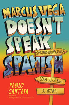 Marcus Vega Doesn't Speak Spanish, Pablo Cartaya