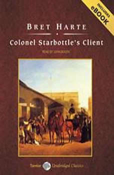 Colonel Starbottle's Client and Other Short Stories, Bret Harte