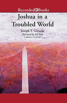 Joshua in a Troubled World: A Story for Our Time A Story for Our Time, Joseph F. Girzone