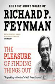 The Pleasure of Finding Things Out: The Best Short Works of Richard P. Feynman, Richard P. Feynman