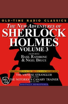 THE NEW ADVENTURES OF SHERLOCK HOLMES, VOLUME 3:EPISODE 1: THE VIENESE STRANGLER EPISODE 2: THE NOTORIOUS CANARY TRAINER, Dennis Green