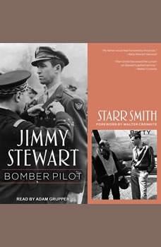 Jimmy Stewart: Bomber Pilot, Starr Smith