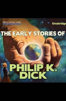 The Early Stories of Philip K. Dick, Philip K. Dick
