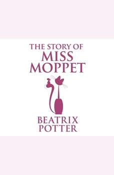 Story of Miss Moppet, The, Beatrix Potter