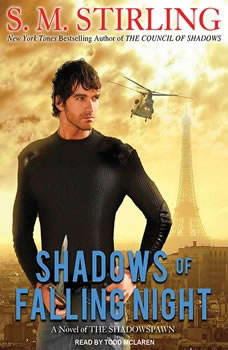 Shadows of Falling Night: A Novel of the Shadowspawn, S. M. Stirling