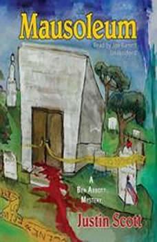 Mausoleum: A Ben Abbot Mystery A Ben Abbot Mystery, Justin Scott