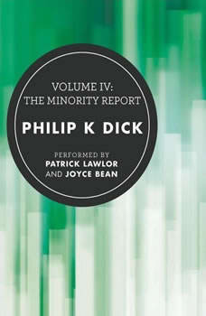 Volume IV: The Minority Report, Philip K. Dick