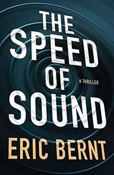 The Speed of Sound, Eric Bernt