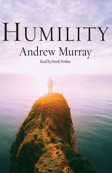 Humility: The Beauty of Holiness The Beauty of Holiness, Andrew Murray
