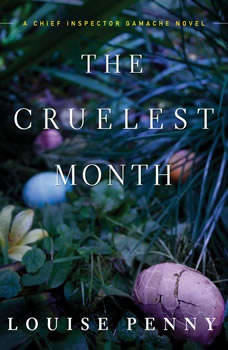 The Cruelest Month: A Chief Inspector Gamache Novel, Louise Penny