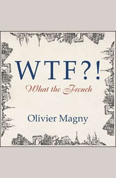 WTF?!: What the French, Olivier Magny
