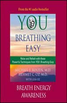 You: Breathing Easy: Breath Energy Awareness, Michael F. Roizen
