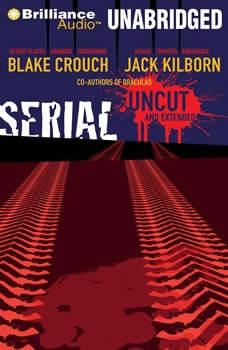 Serial Uncut, Blake Crouch