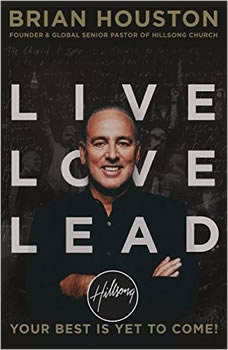 Live Love Lead: Your Best Is Yet to Come!, Brian Houston