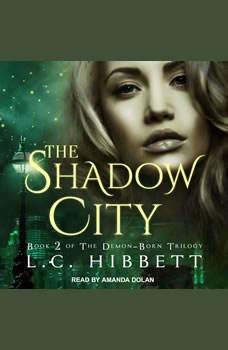 The Shadow City: A Dark Paranormal Fantasy, L.C. Hibbett