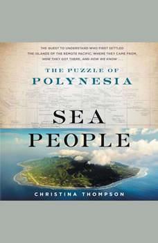 Sea People: The Puzzle of Polynesia, Christina Thompson