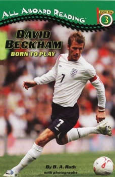 David Beckham: Born to Play: Born to Play, B.A. Roth