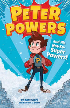 Peter Powers and His Not-So-Super Powers!, Kent Clark