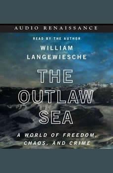The Outlaw Sea, William Langewiesche