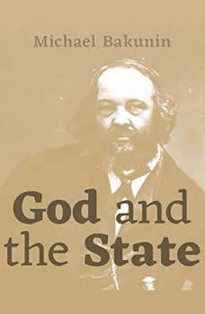God and the State, Mikhail Bakunin