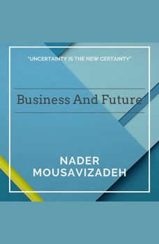 Business And Future, Nader Mousavizadeh