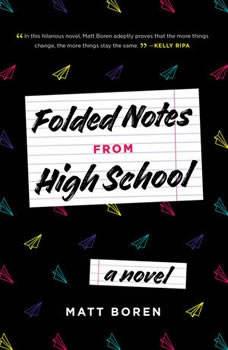 Folded Notes from High School, Matthew Boren