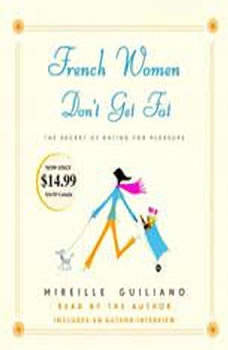 French Women Don't Get Fat, Mireille Guiliano