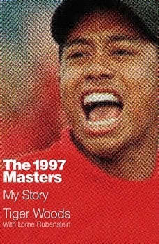 The 1997 Masters: My Story, Tiger Woods