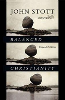 Balanced Christianity, John Stott