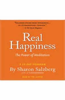 Real Happiness: The Power of Meditation: A 28-Day Program, Sharon Salzberg