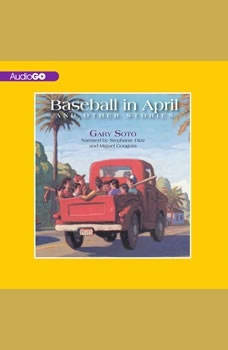 Baseball in April and Other Stories: And Other Stories, Gary Soto