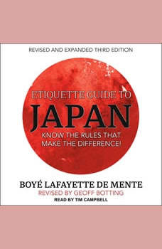 Etiquette Guide to Japan: Know the rules that make the difference!, Boye Lafayette De Mente