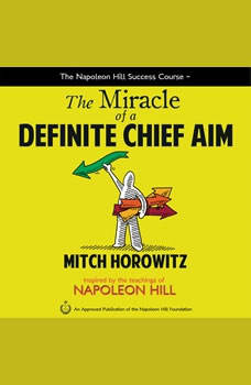 The Miracle of a Definite Chief Aim, Mitch Horowitz