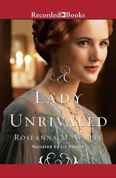 A Lady Unrivaled, Roseanna M. White