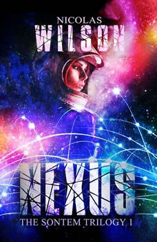 Nexus: The Sontem Trilogy, Book 1, Nicolas Wilson