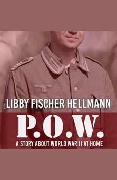 P.O.W.: A Story About World War II At Home, Libby Fischer Hellmann