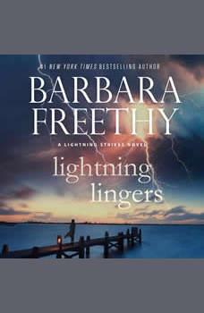 Lightning Lingers: Lightning Strikes Trilogy #2, Barbara Freethy