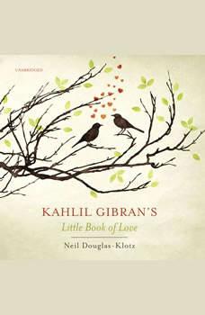 Kahlil Gibran's Little Book of Love, Kahlil Gibran