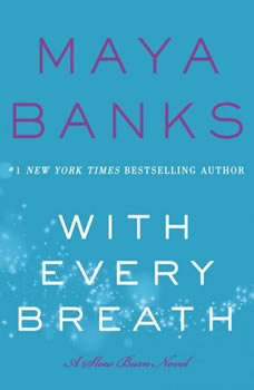 With Every Breath: A Slow Burn Novel, Maya Banks