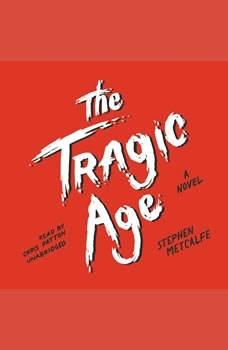 The Tragic Age, Stephen Metcalfe