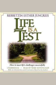 Life Is a Test: How to Meet Life's Challenges Successfully, Esther Jungreis