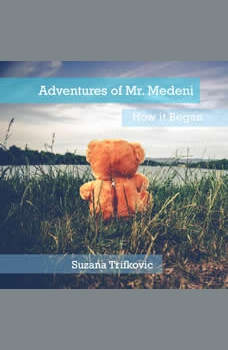 Adventures of Mr. Medeni: How it Began, Suzana Trifkovic