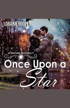 Once Upon A Star: A Small Town Christian Romance, Lorana Hoopes