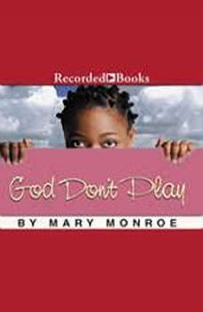 God Don't Play, Mary B. Monroe