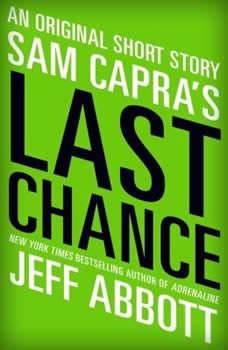 Sam Capra's Last Chance, Jeff Abbott